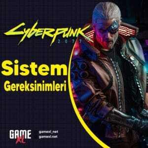 Cyberpunk 2077 Sistem Gereksinimleri Nelerdir?