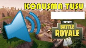 Fortnite Konuşma Tuşu